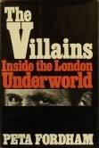 9780060113162: The villains; inside the London underworld
