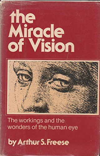 9780060113711: Miracle of Vision: The Workings and the Wonders of the Human Eye