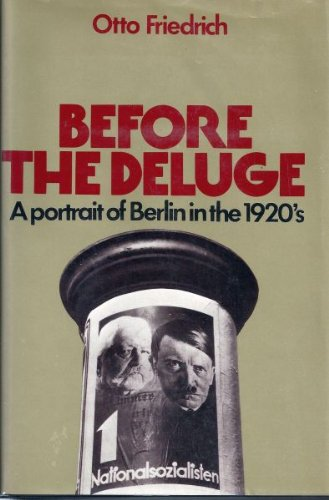 9780060113728: Before the Deluge: A Portrait of Berlin in the 1920's