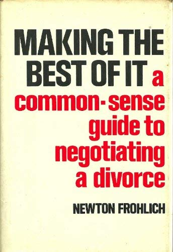 9780060113735: Making the Best of It: A Common-Sense Guide to Negotiating a Divorce