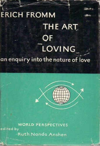 9780060113759: Art of Loving: An Enquiry into the Nature of Love (World Perspectives Series)