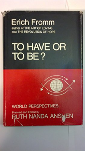 9780060113797: To Have or to Be? (World Perspectives, Vol. 50)