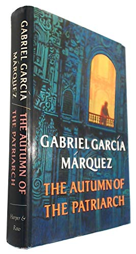 The Autumn of the Patriarch: Garcia Marquez, Gabriel