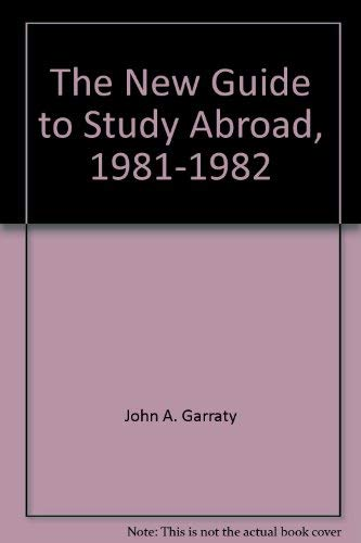 9780060114237: The New Guide to Study Abroad, 1981-1982