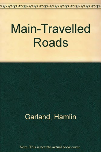 9780060114305: Main-Travelled Roads