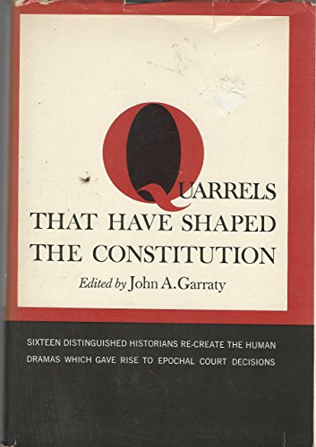 9780060114350: Quarrels That Have Shaped the Constitution (Colophon Books)