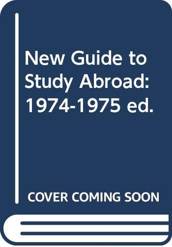 New Guide to Study Abroad 1974-75: 1974-1975: Garraty, John A.