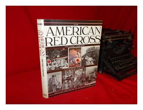 9780060114619: The American Red Cross: The First Century
