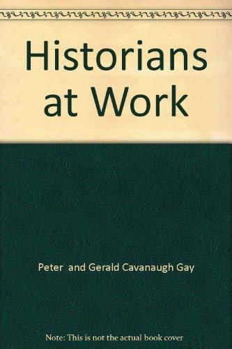 Historians at Work: Herodotus to Froissart (Vol.: Gay, Peter (editor);