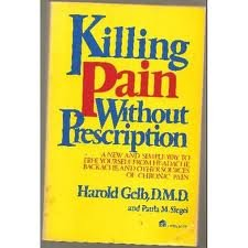 9780060114831: Killing pain without prescription: A new and simple way to free yourself from headache, backache, and other sources of chronic pain