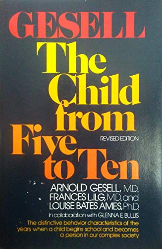 9780060115012: The Child from Five to Ten