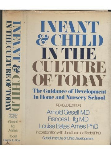 9780060115067: Infant and Child in the Culture of Today; The Guidance of Development in Home and Nursery School