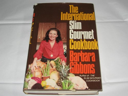 The International Slim Gourmet Cookbook: Gibbons, Barbara