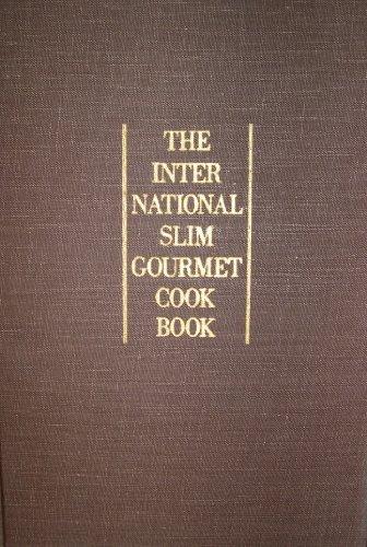 9780060115074: The International Slim Gourmet Cookbook