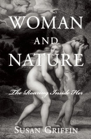9780060115111: Woman and nature: The roaring inside her