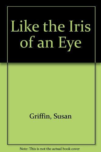 Like the Iris of an Eye: Susan Griffin