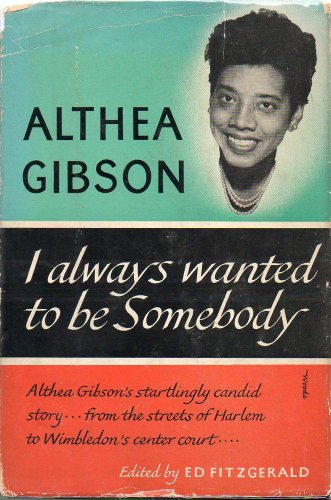 I Always Wanted to Be Somebody: Gibson, Althea