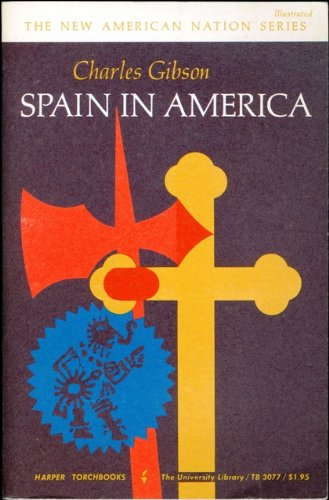 9780060115203: Spain in America (New American Nation)