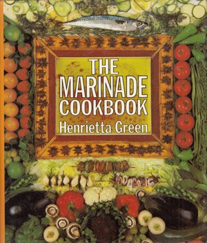 9780060115531: The Marinade Cookbook