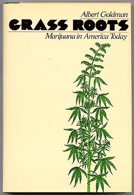 9780060115548: Grass Roots: Marijuana in America Today