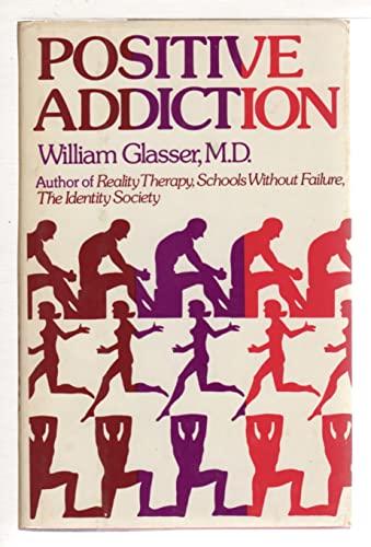 9780060115586: Positive Addiction