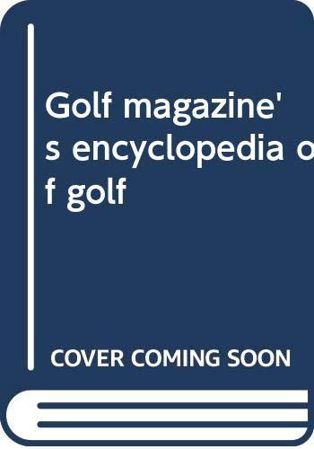 9780060115692: Golf magazine's encyclopedia of golf