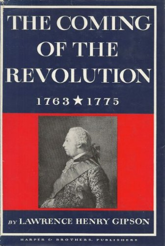 9780060115753: The Coming of the Revolution, 1763-1775