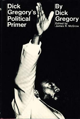 Dick Gregory's Political Primer: Gregory, Dick