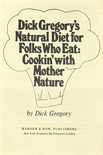 9780060116040: Dick Gregory's natural diet for folks who eat;: Cookin' with Mother Nature!