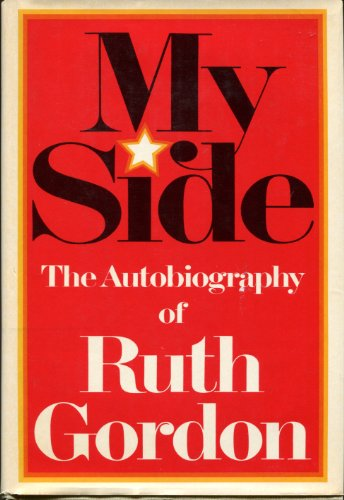 9780060116187: My side: The autobiography of Ruth Gordon