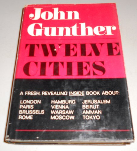 Twelve Cities.1969 First Edition: John Gunther
