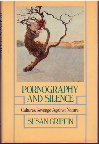 9780060116477: Pornography and Silence: Culture's Revolt Against Nature