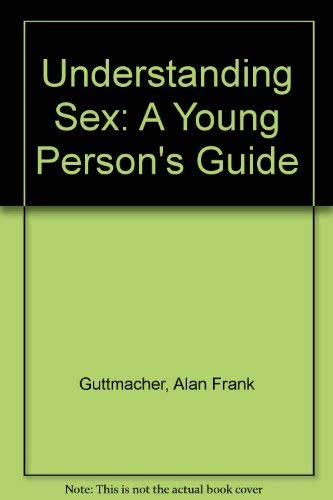 9780060117177: Title: Understanding Sex A Young Persons Guide