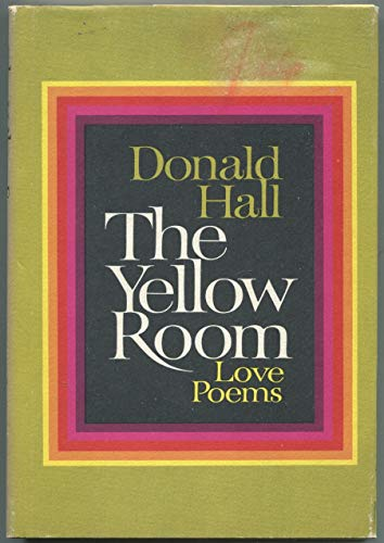 9780060117269: The Yellow Room: Love Poems