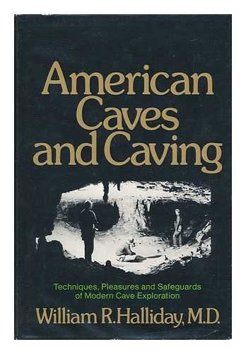 9780060117474: American Caves and Caving: Techniques, Pleasures and Safeguards of Modern Cave Exploration