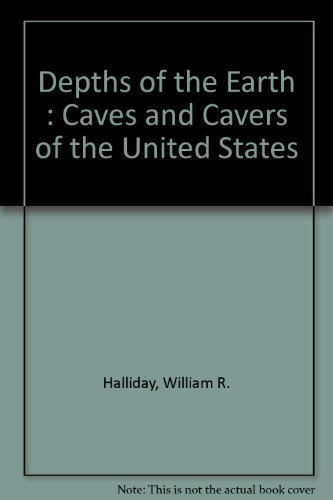 9780060117481: Depths of the Earth: Caves and Cavers of the United States