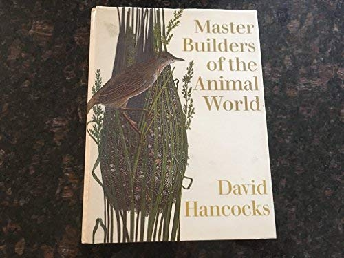 9780060117573: Master Builders of the Animal World