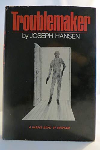 Troublemaker: Hansen, Joseph.