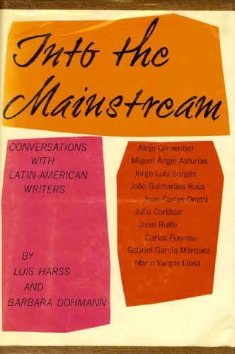 Into the mainstream : conversations with Latin-American: Harss, Luis