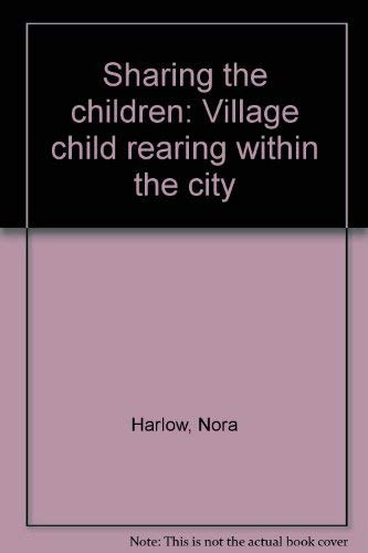9780060117689: Sharing the children: Village child rearing within the city