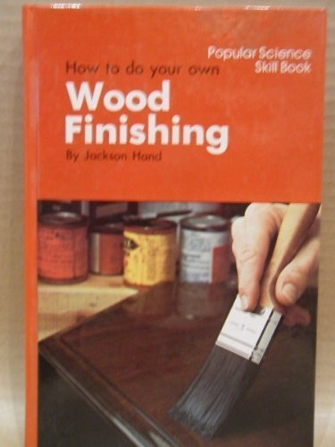 9780060117788: How to do your own Wood Finishing (Popular Science Book)