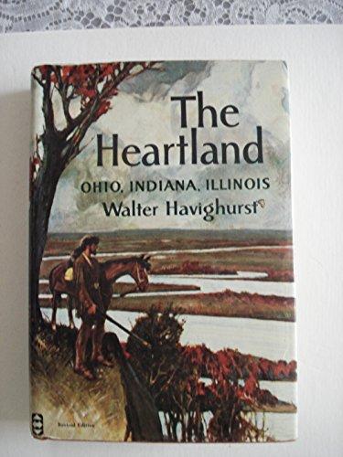9780060117818: The Heartland: Ohio, Indiana, Illinois (A Regions of America book)