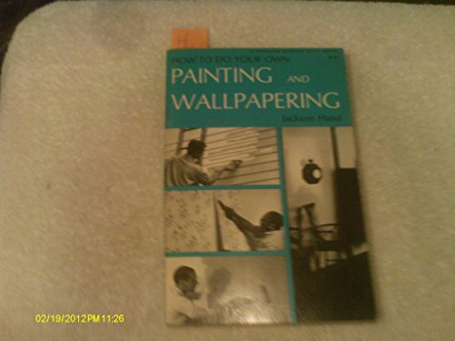 9780060117931: How to Do Your Own Painting and Wallpapering
