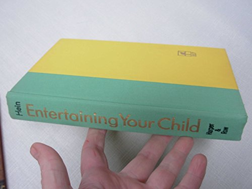 9780060118129: Entertaining your child