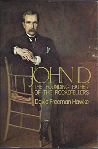 9780060118136: John D. The Founding Father of the Rockefellers