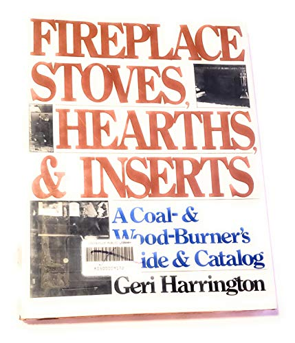9780060118211: Fireplaces, Stoves, Hearths, and Inserts