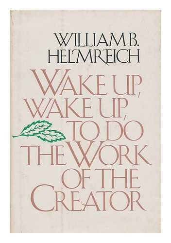 9780060118235: Wake up, wake up, to do the work of the creator