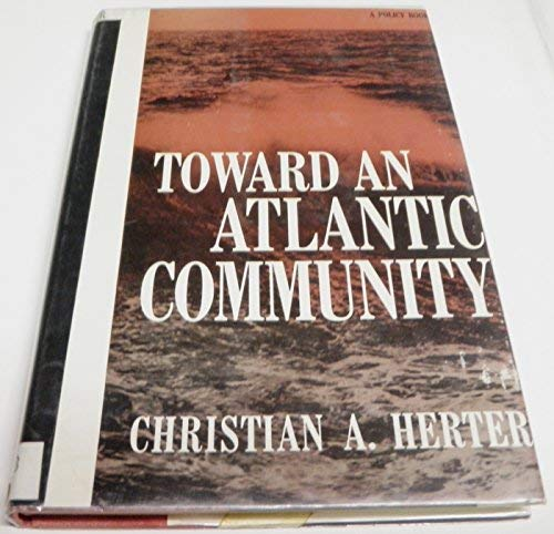 9780060118600: Toward an Atlantic Community
