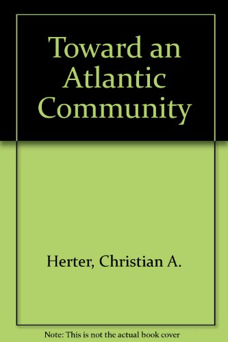 9780060118617: Toward an Atlantic Community