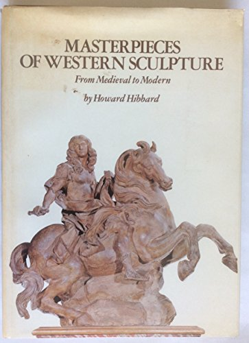 9780060118785: Masterpieces of Western Sculpture: From Medieval to Modern